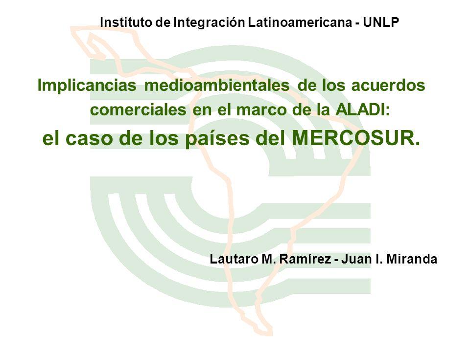 Instituto de Integración Latinoamericana - UNLP Implicancias medioambientales de los acuerdos comerciales en el marco de la ALADI: el caso de los país