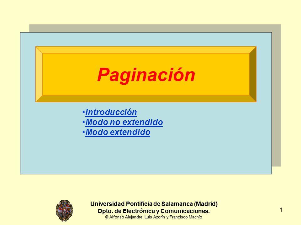 Universidad Pontificia de Salamanca (Madrid) Dpto. de Electrónica y Comunicaciones. © Alfonso Alejandre, Luis Azorín y Francisco Machío 1 Paginación I