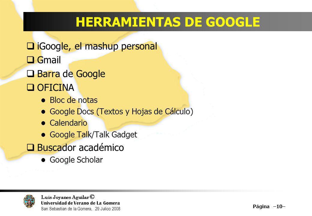Luis Joyanes Aguilar © Universidad de Verano de La Gomera San Sebastian de la Gomera, 29 Julioo 2008 iGoogle, el mashup personal Gmail Barra de Google