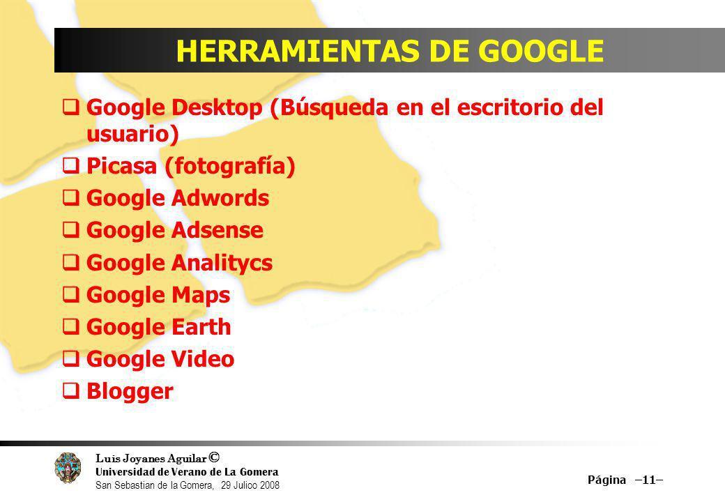Luis Joyanes Aguilar © Universidad de Verano de La Gomera San Sebastian de la Gomera, 29 Julioo 2008 Google Desktop (Búsqueda en el escritorio del usu