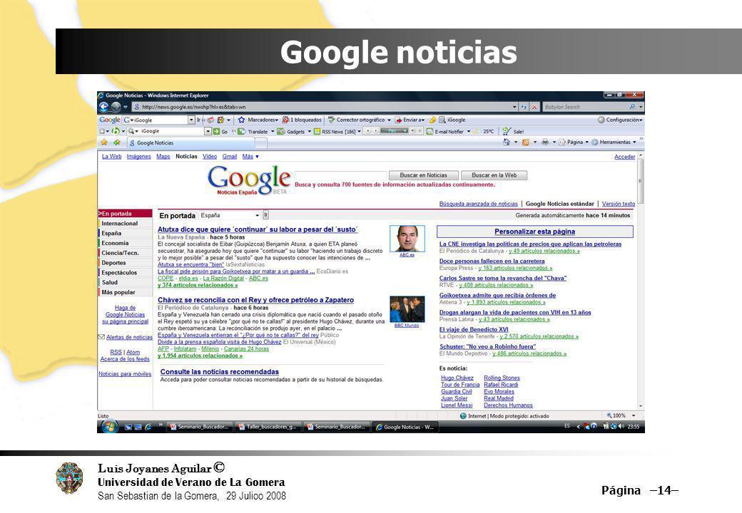 Luis Joyanes Aguilar © Universidad de Verano de La Gomera San Sebastian de la Gomera, 29 Julioo 2008 Google noticias Página –14–