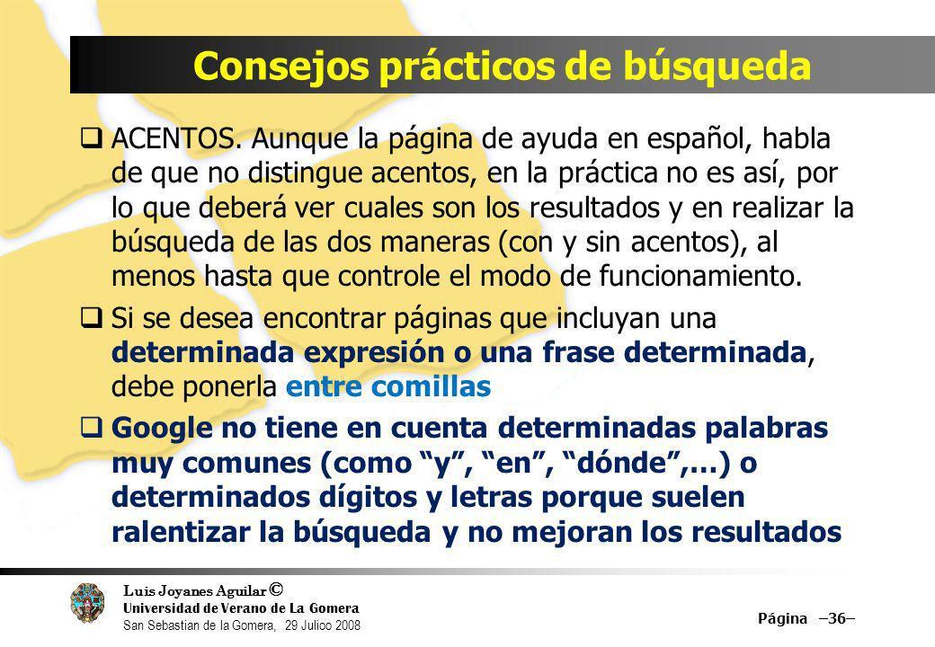Luis Joyanes Aguilar © Universidad de Verano de La Gomera San Sebastian de la Gomera, 29 Julioo 2008 ACENTOS. Aunque la página de ayuda en español, ha