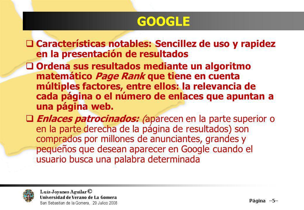 Luis Joyanes Aguilar © Universidad de Verano de La Gomera San Sebastian de la Gomera, 29 Julioo 2008 Google Gmail (correo-e) Página –16–