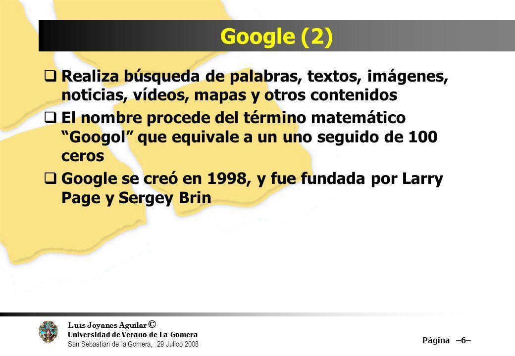 Luis Joyanes Aguilar © Universidad de Verano de La Gomera San Sebastian de la Gomera, 29 Julioo 2008 Google Talk Página –27–