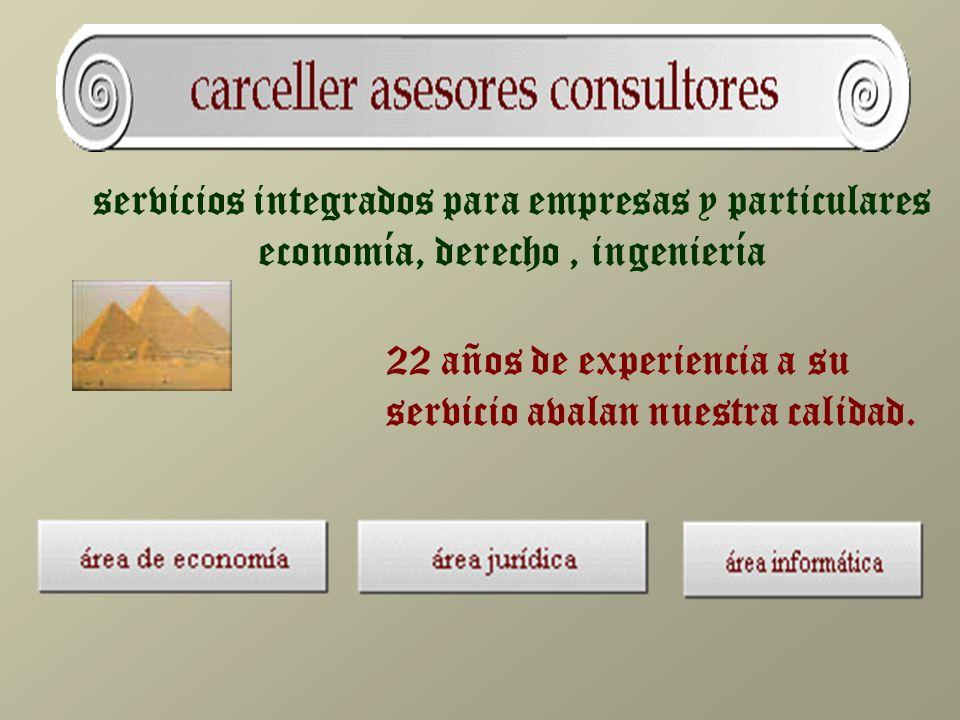 servicios integrados para empresas y particulares economía, derecho, ingeniería 22 años de experiencia a su servicio avalan nuestra calidad.
