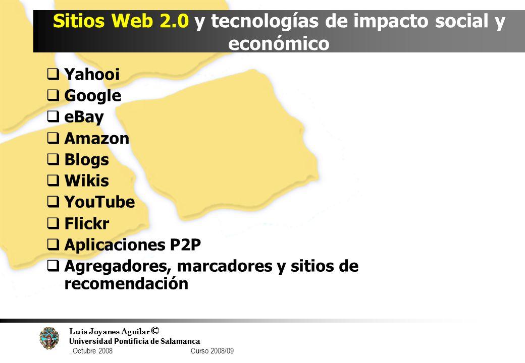 Luis Joyanes Aguilar © Universidad Pontificia de Salamanca. Octubre 2008 Curso 2008/09 Sitios Web 2.0 y tecnologías de impacto social y económico Yaho