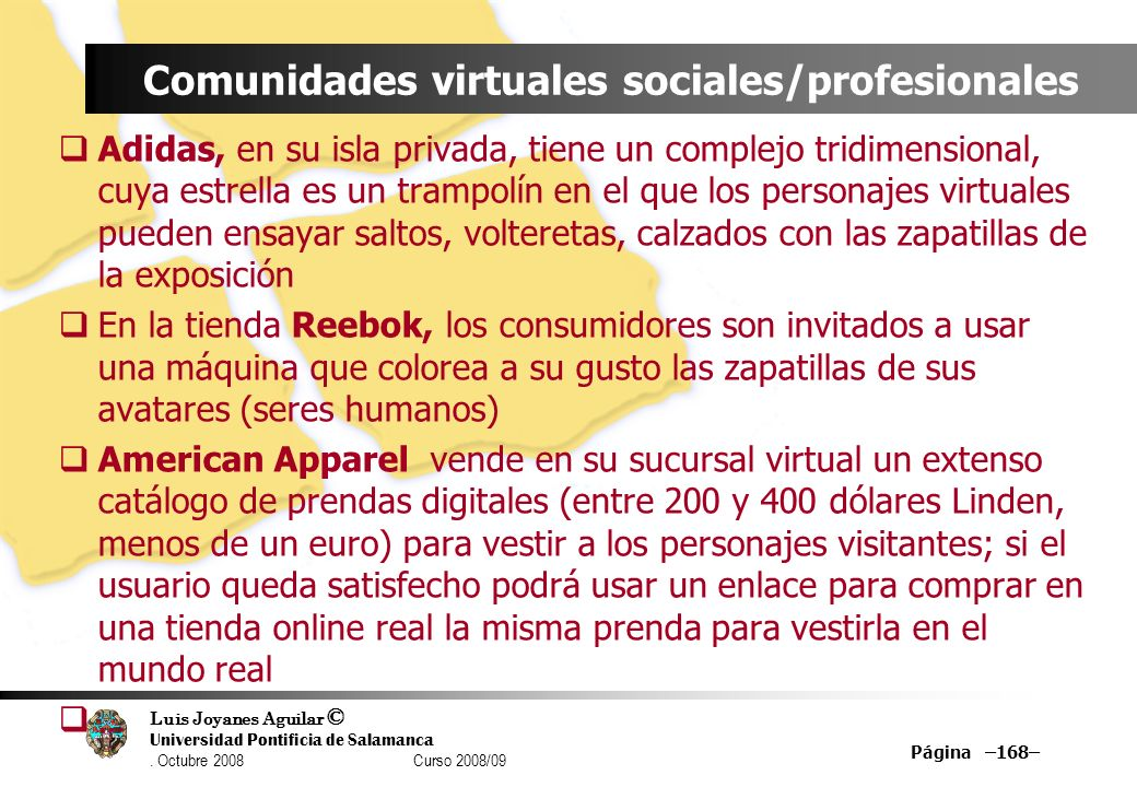 Luis Joyanes Aguilar © Universidad Pontificia de Salamanca. Octubre 2008 Curso 2008/09 Página –168– Comunidades virtuales sociales/profesionales Adida