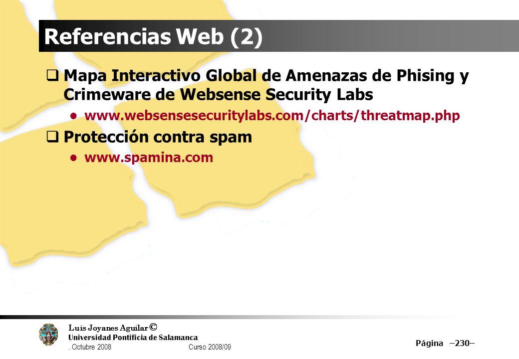 Luis Joyanes Aguilar © Universidad Pontificia de Salamanca. Octubre 2008 Curso 2008/09 Página –230– Referencias Web (2) Mapa Interactivo Global de Ame