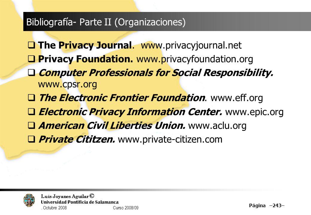 Luis Joyanes Aguilar © Universidad Pontificia de Salamanca. Octubre 2008 Curso 2008/09 Página –243– Bibliografía- Parte II (Organizaciones) The Privac