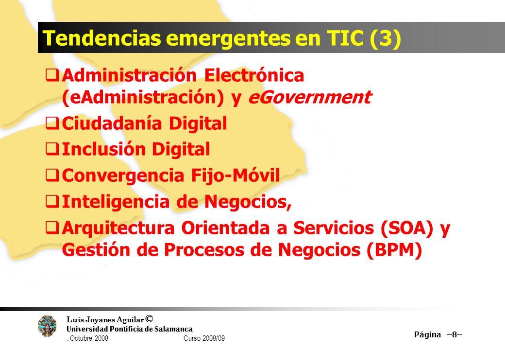 Luis Joyanes Aguilar © Universidad Pontificia de Salamanca. Octubre 2008 Curso 2008/09 Tendencias emergentes en TIC (3) Administración Electrónica (eA