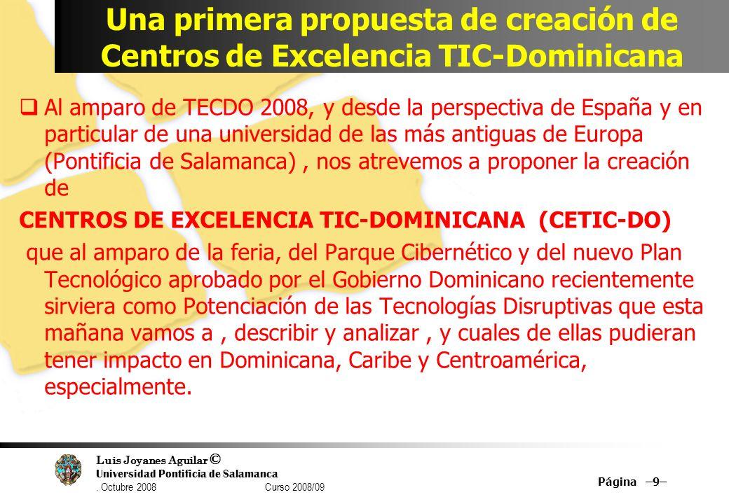 Luis Joyanes Aguilar © Universidad Pontificia de Salamanca. Octubre 2008 Curso 2008/09 Una primera propuesta de creación de Centros de Excelencia TIC-