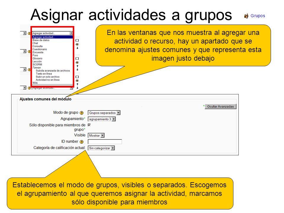 Asignar actividades a grupos Establecemos el modo de grupos, visibles o separados. Escogemos el agrupamiento al que queremos asignar la actividad, mar