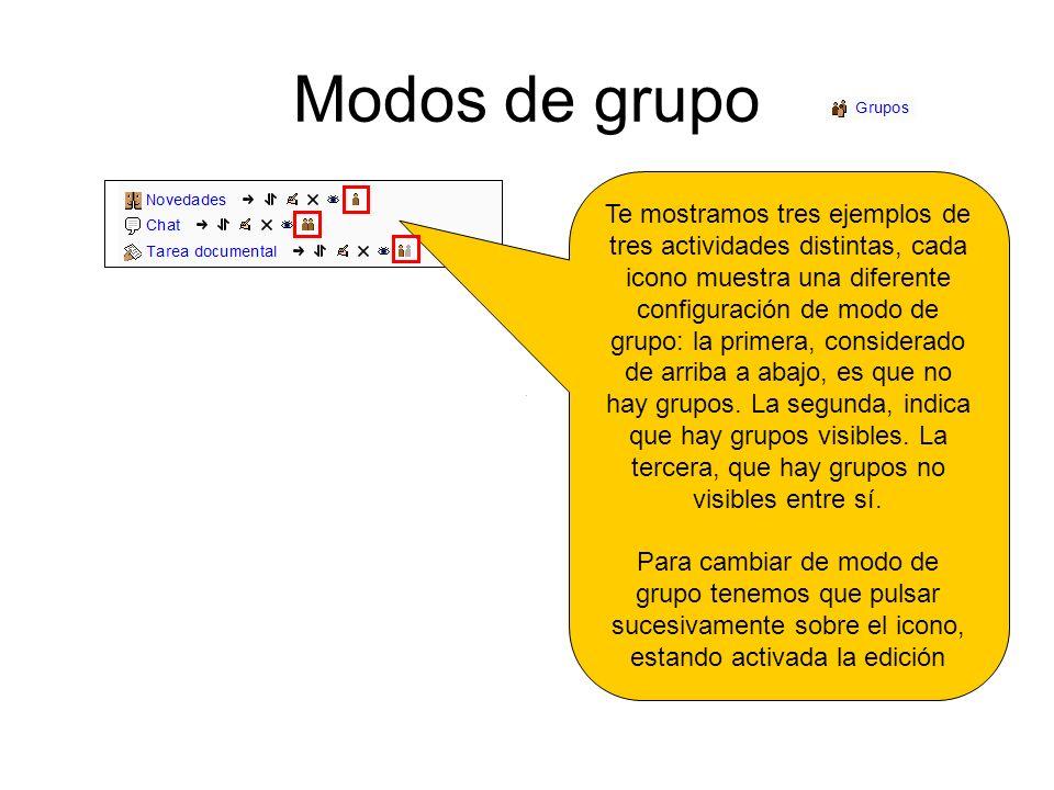 Modos de grupo Te mostramos tres ejemplos de tres actividades distintas, cada icono muestra una diferente configuración de modo de grupo: la primera,