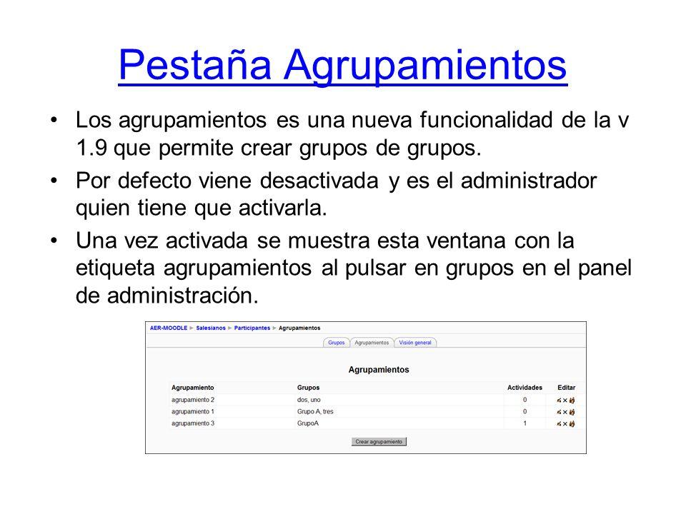 Pestaña Agrupamientos Los agrupamientos es una nueva funcionalidad de la v 1.9 que permite crear grupos de grupos. Por defecto viene desactivada y es