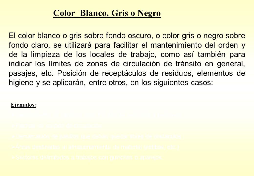 Color Blanco, Gris o Negro El color blanco o gris sobre fondo oscuro, o color gris o negro sobre fondo claro, se utilizará para facilitar el mantenimi