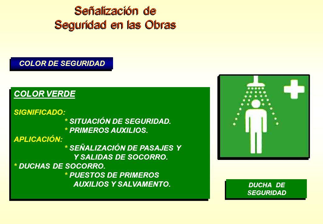 Señalización de Seguridad en las Obras Señalización de Seguridad en las Obras COLOR DE SEGURIDAD COLOR VERDE SIGNIFICADO: * SITUACIÓN DE SEGURIDAD. *