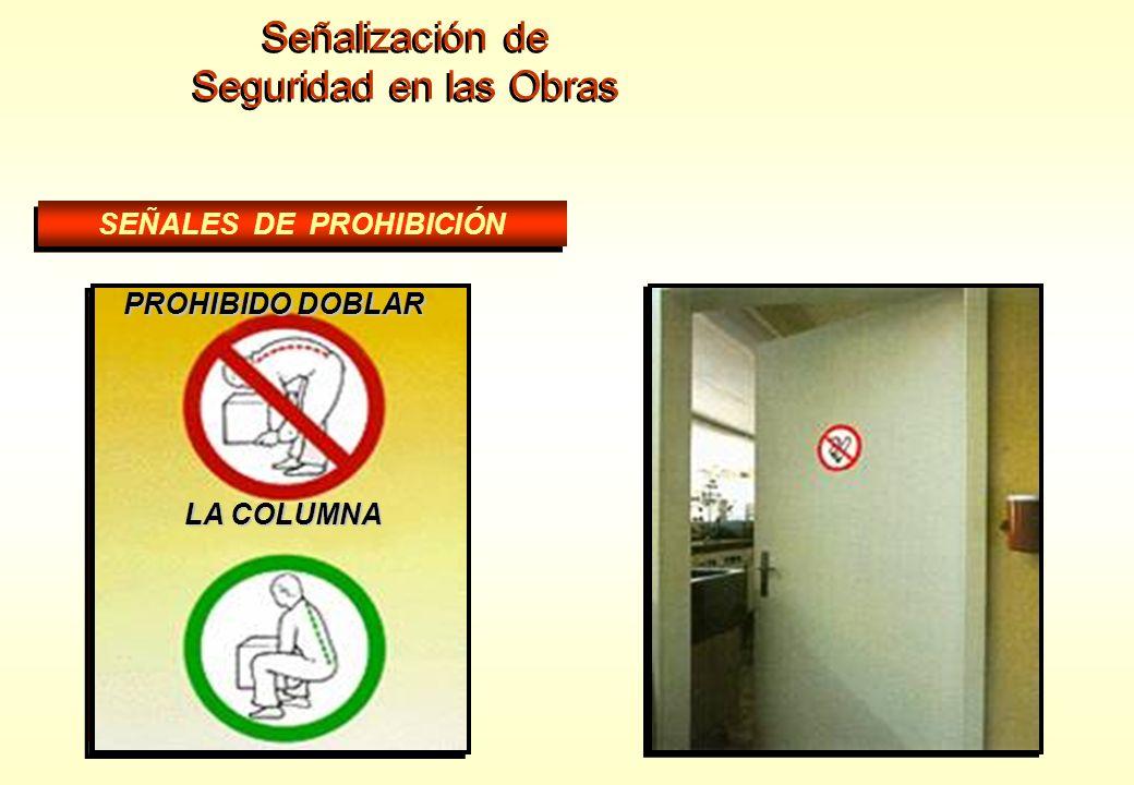Señalización de Seguridad en las Obras Señalización de Seguridad en las Obras SEÑALES DE PROHIBICIÓN PROHIBIDO ACOMPAÑANTES EN CARRETILLA ALTO, NO PAS