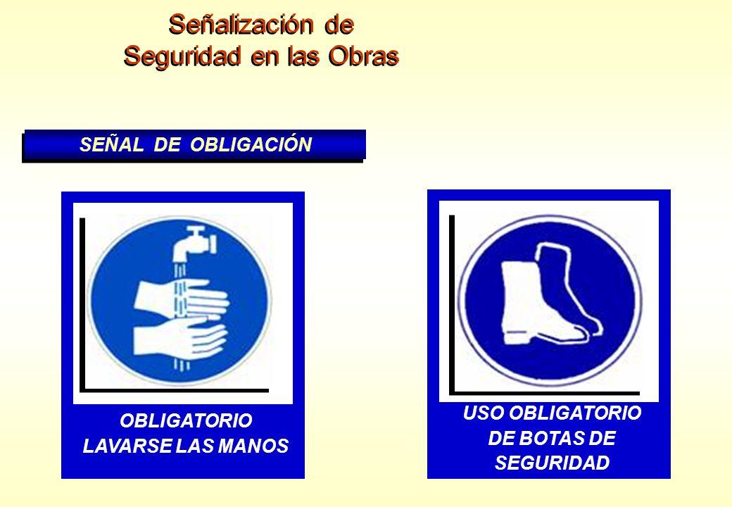 Señalización de Seguridad en las Obras Señalización de Seguridad en las Obras SEÑAL DE OBLIGACIÓN USO OBLIGATORIO DE CINTURON DE SEGURIDAD USO OBLIGAT