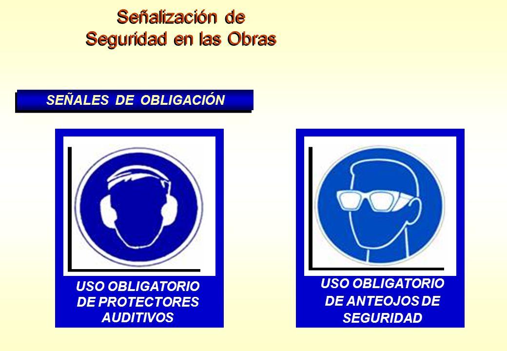 Señalización de Seguridad en las Obras Señalización de Seguridad en las Obras SEÑALES DE OBLIGACIÓN USO OBLIGATORIO DE GUANTES AISLANTES USO OBLIGATOR
