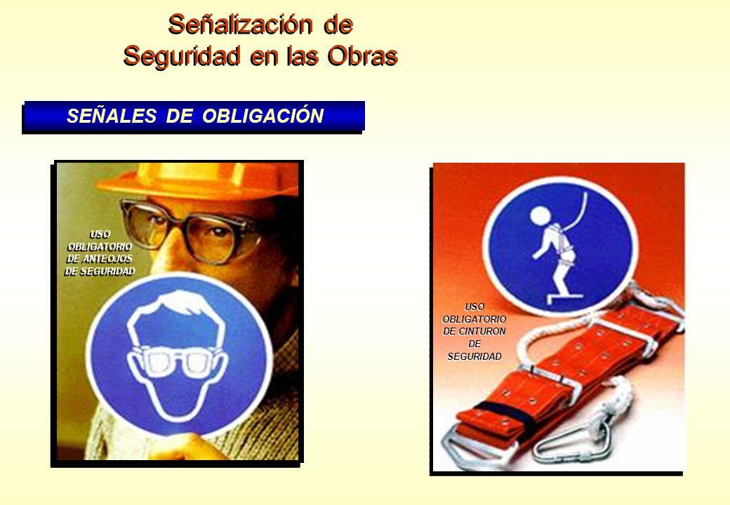 Señalización de Seguridad en las Obras Señalización de Seguridad en las Obras SEÑALES DE OBLIGACIÓN USO OBLIGATORIO DE CASCO DE SEGURIDAD USO OBLIGATO