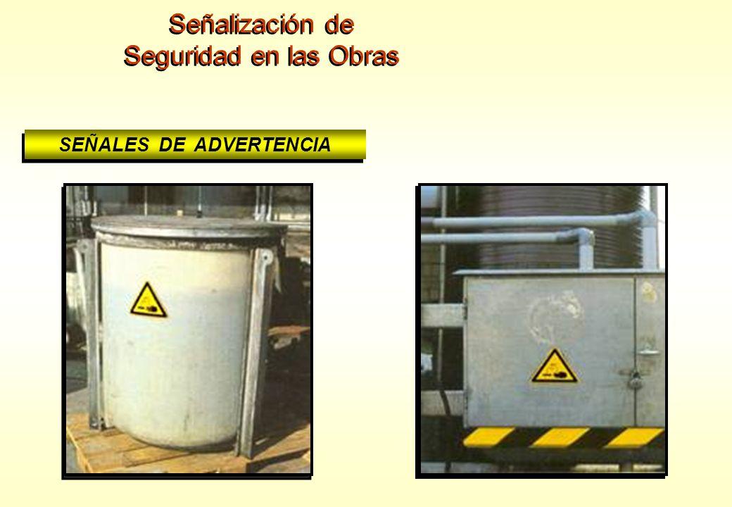 Señalización de Seguridad en las Obras Señalización de Seguridad en las Obras SEÑALES DE ADVERTENCIA MATERIAS INFLAMABLES RIESGO DE INTOXICACIÓN SUSTA
