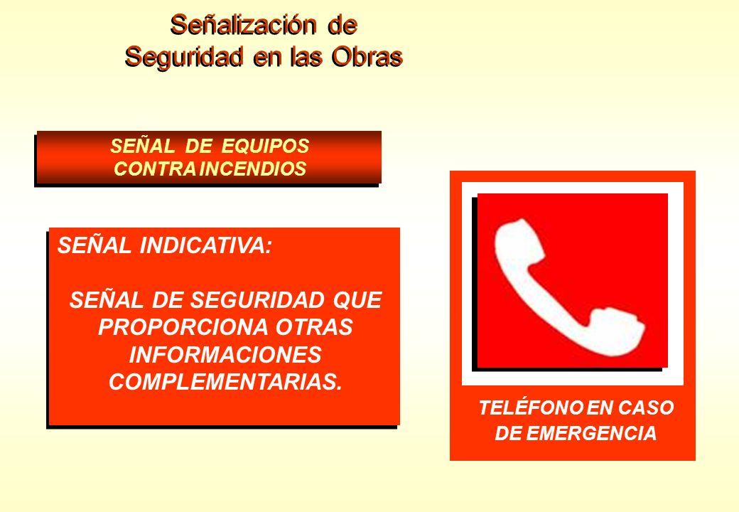 Señalización de Seguridad en las Obras Señalización de Seguridad en las Obras SEÑAL DE EQUIPOS CONTRA INCENDIOS SEÑAL DE EQUIPOS CONTRA INCENDIOS SEÑA