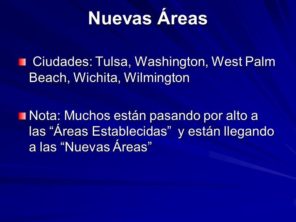 Nuevas Áreas Ciudades: Tulsa, Washington, West Palm Beach, Wichita, Wilmington Ciudades: Tulsa, Washington, West Palm Beach, Wichita, Wilmington Nota: