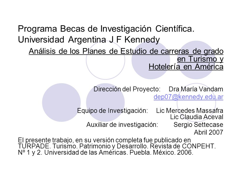 Programa Becas de Investigación Científica. Universidad Argentina J F Kennedy Análisis de los Planes de Estudio de carreras de grado en Turismo y Hote