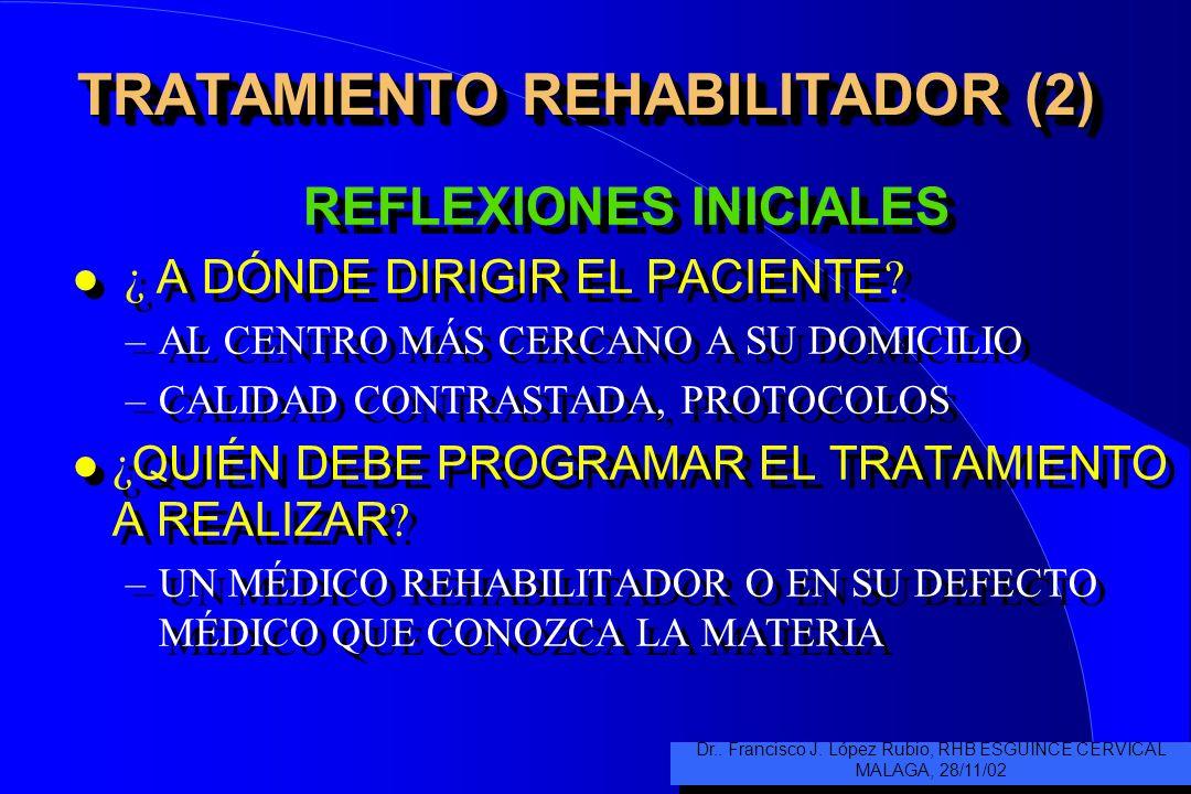 TRATAMIENTO REHABILITADOR (1) l DEBE VALORARSE SU INDICACIÓN EN FUNCIÓN DE LA GRAVEDAD INICIAL l LAS CLASIFICACIÓN DE FOREMAN Y CROF MODIFICADA ES PRO