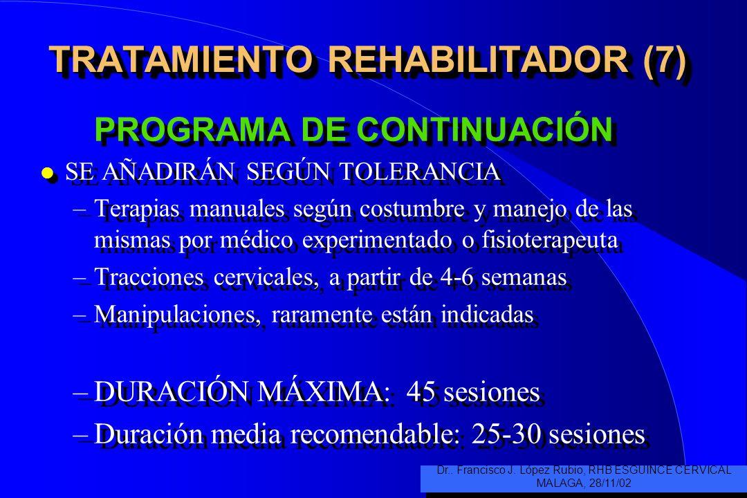TRATAMIENTO REHABILITADOR (6) PROGRAMA INICIAL (10-15 sesiones) l TERMOTERAPIA –INFRARROJOS/MICROONDAS –ULTRASONIDOS l ELECTROTERAPIA –C. DIADINÁMICAS