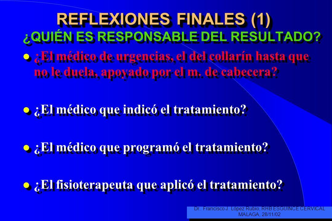 TRATAMIENTO REHABILITADOR (9) LA SITUACIÓN REAL SUELE SER: l USO DE COLLARÍN ENTRE 10-45 DÍAS (HASTA60) l ESCASO NIVEL DE ASISTENCIA EN URGENCIAS l IN
