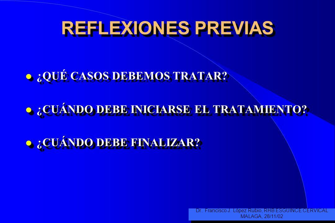 I Jornadas sobre Aspectos Médico-Prácticos del Sistema de valoración del Daño Corporal Málaga, 28 Noviembre 2002 Tratamiento médico y rehabilitador de
