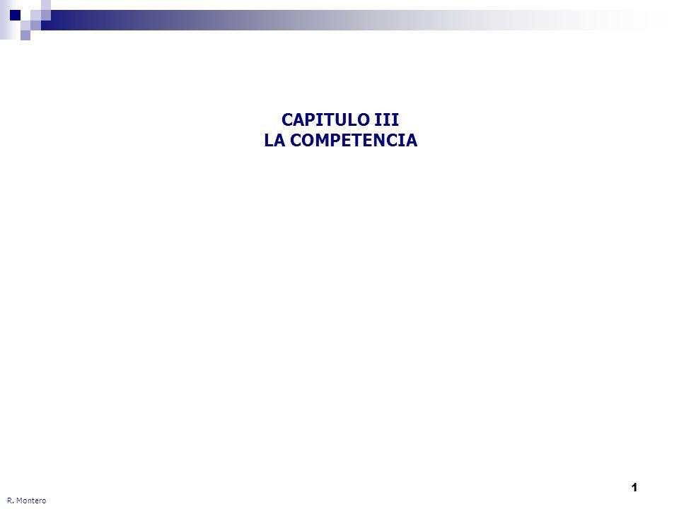1 CAPITULO III LA COMPETENCIA R. Montero