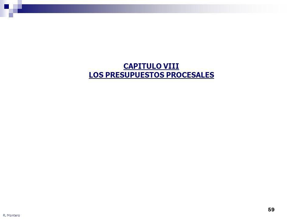 59 R. Montero CAPITULO VIII LOS PRESUPUESTOS PROCESALES