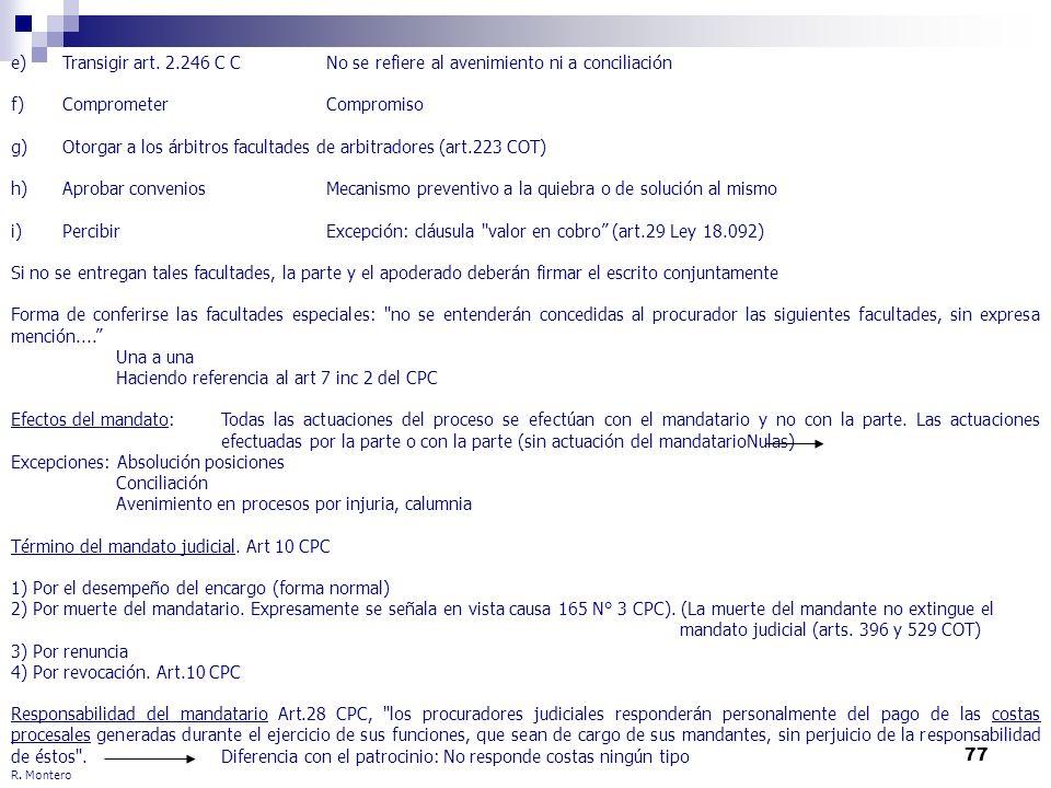 77 R. Montero Si no se entregan tales facultades, la parte y el apoderado deberán firmar el escrito conjuntamente Forma de conferirse las facultades e
