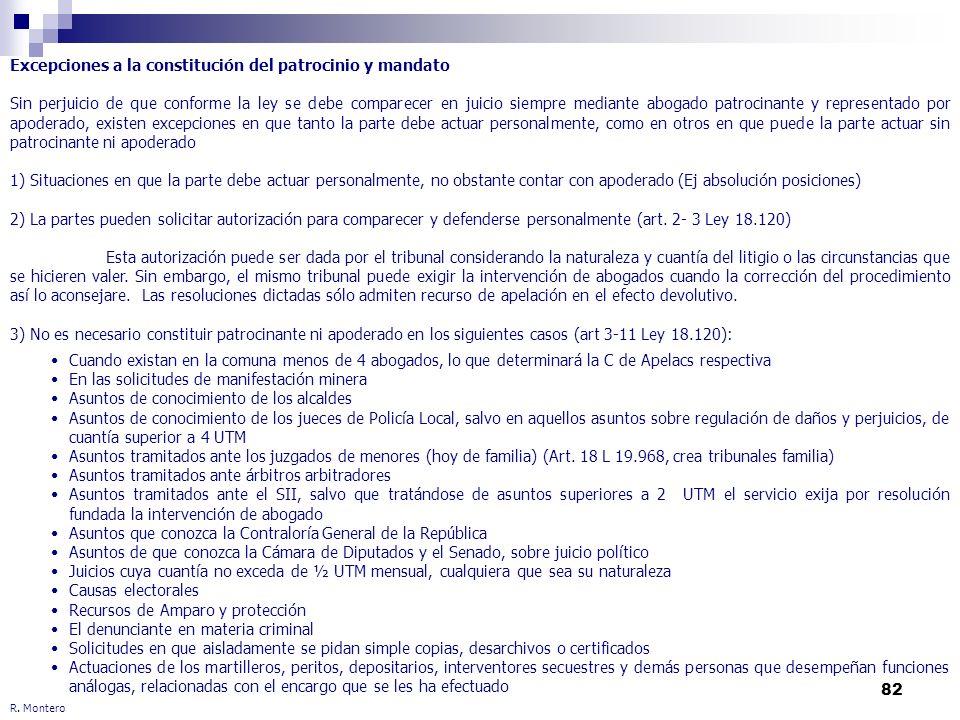 82 R. Montero Excepciones a la constitución del patrocinio y mandato Sin perjuicio de que conforme la ley se debe comparecer en juicio siempre mediant