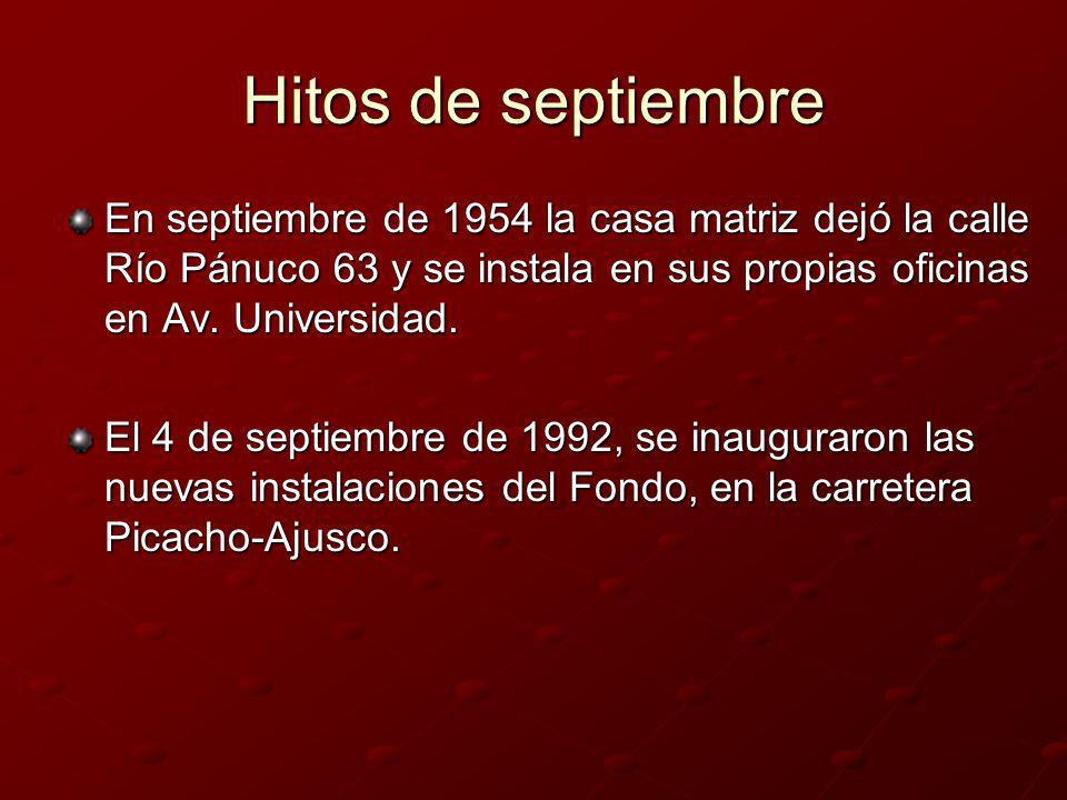 Hitos de septiembre En septiembre de 1954 la casa matriz dejó la calle Río Pánuco 63 y se instala en sus propias oficinas en Av. Universidad. El 4 de