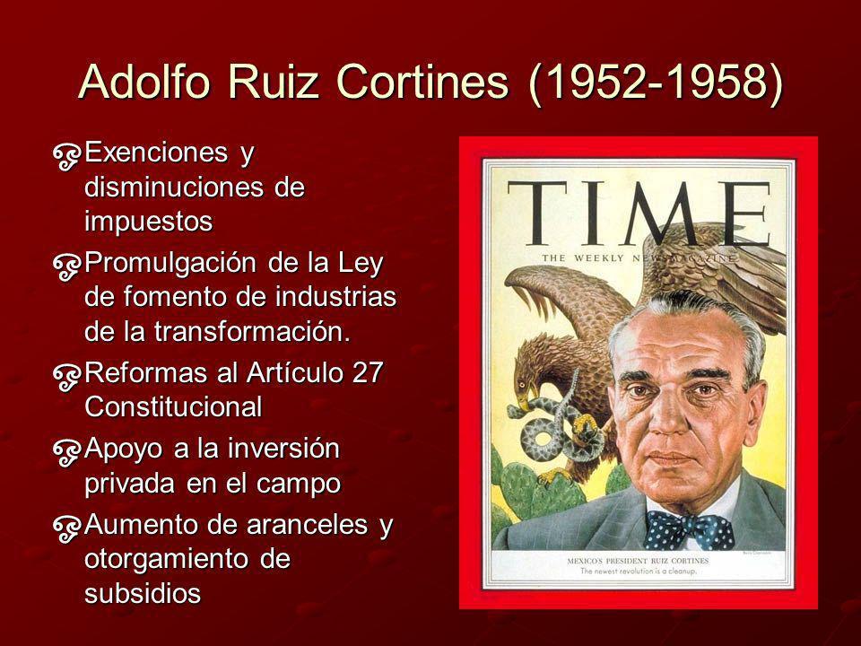 Adolfo Ruiz Cortines (1952-1958) Exenciones y disminuciones de impuestos Exenciones y disminuciones de impuestos Promulgación de la Ley de fomento de