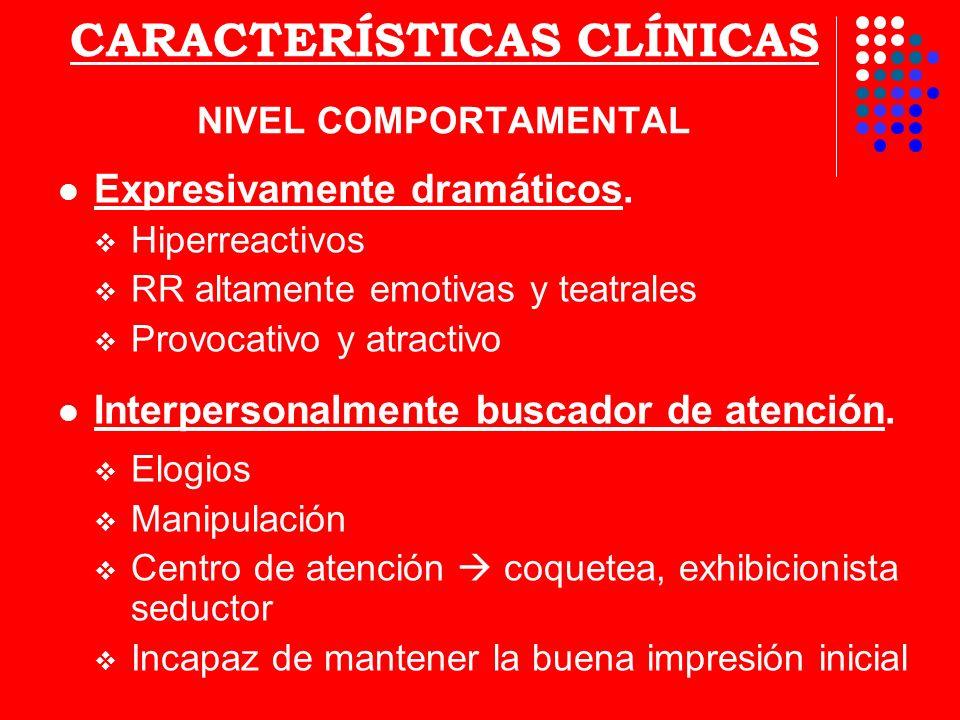 CARACTERÍSTICAS CLÍNICAS NIVEL FENOMENOLÓGICO Cognitivamente frívolos.