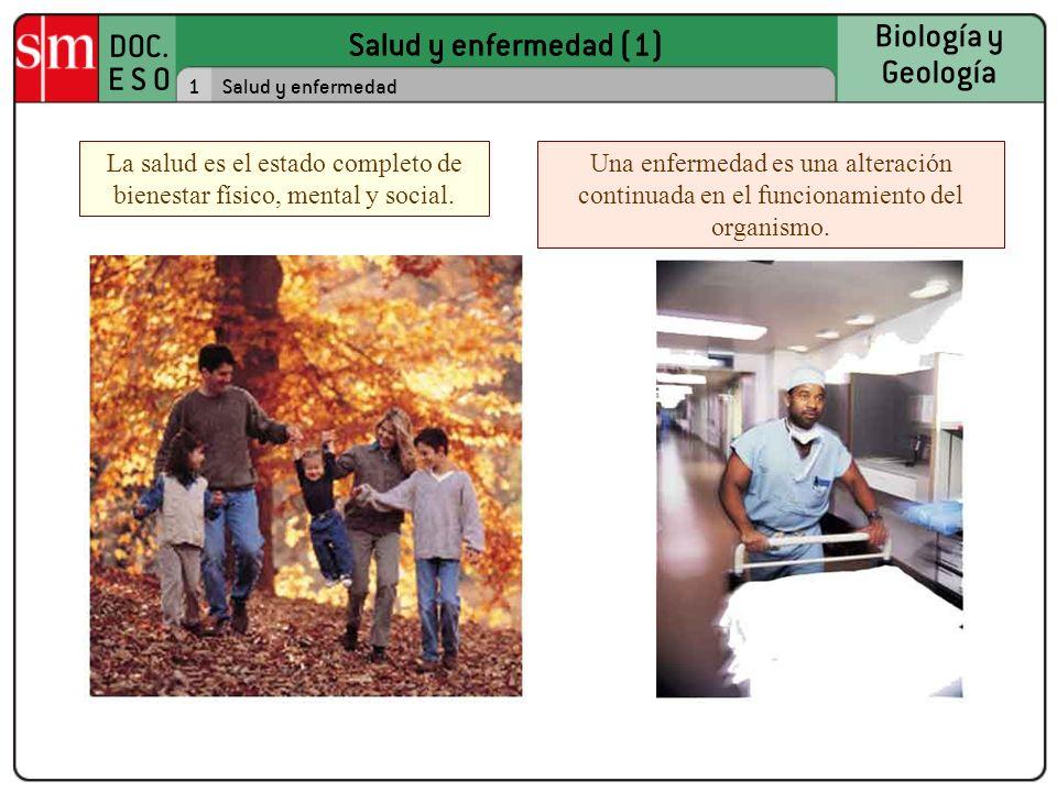 Salud y enfermedad (1) DOC. E S O Biología y Geología Salud y enfermedad (1) 1Salud y enfermedad La salud es el estado completo de bienestar físico, m