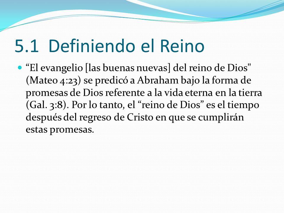 5.1 Definiendo el Reino El evangelio [las buenas nuevas] del reino de Dios