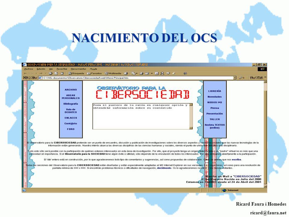 LA IDEA DE LA CREACIÓN DEL OCS Un grupo de doctorandos en antropología social de la Universidad de Barcelona (año 1999) creen necesario cubrir el vací