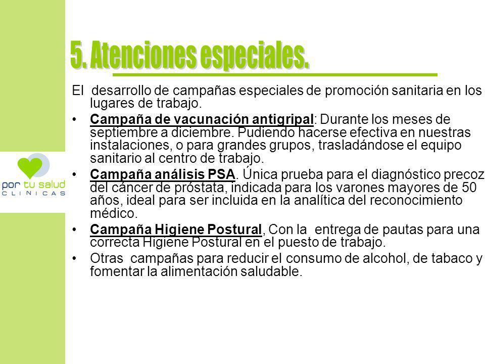 El desarrollo de campañas especiales de promoción sanitaria en los lugares de trabajo. Campaña de vacunación antigripal: Durante los meses de septiemb