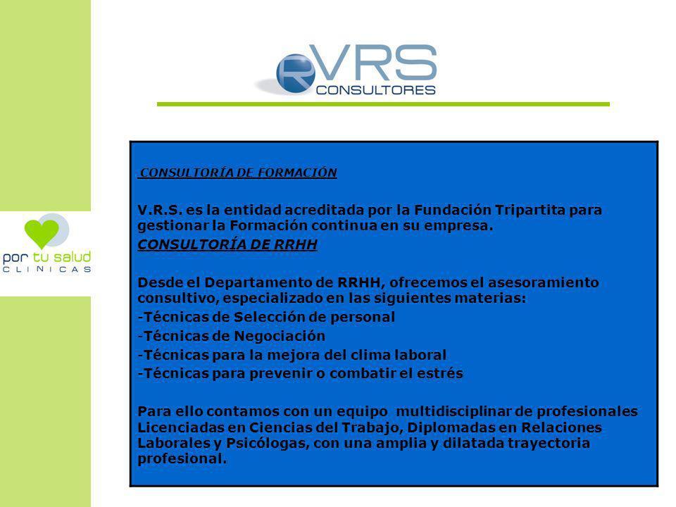 CONSULTORÍA DE FORMACIÓN V.R.S. es la entidad acreditada por la Fundación Tripartita para gestionar la Formación continua en su empresa. CONSULTORÍA D