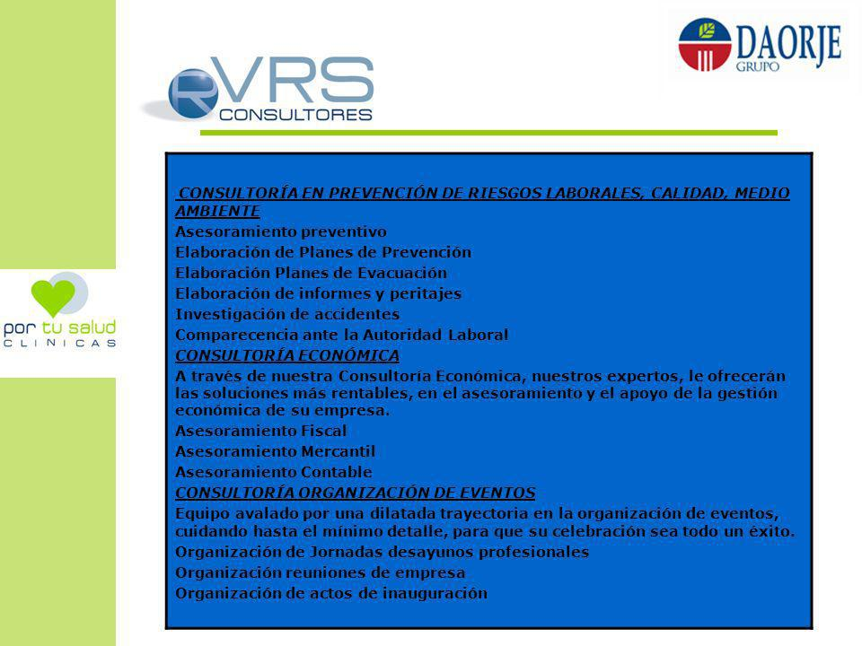 CONSULTORÍA EN PREVENCIÓN DE RIESGOS LABORALES, CALIDAD, MEDIO AMBIENTE Asesoramiento preventivo Elaboración de Planes de Prevención Elaboración Plane
