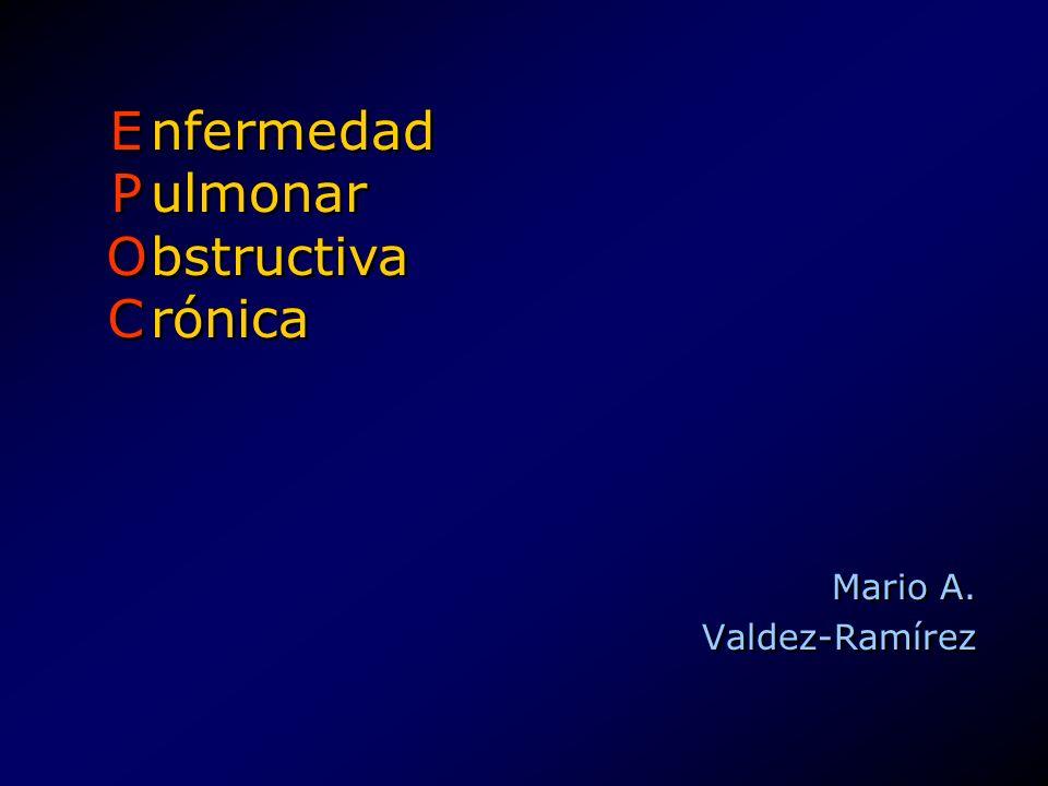 EPOCEPOC EPOCEPOC Mario A. Valdez-Ramírez Mario A. Valdez-Ramírez nfermedad ulmonar bstructiva rónica