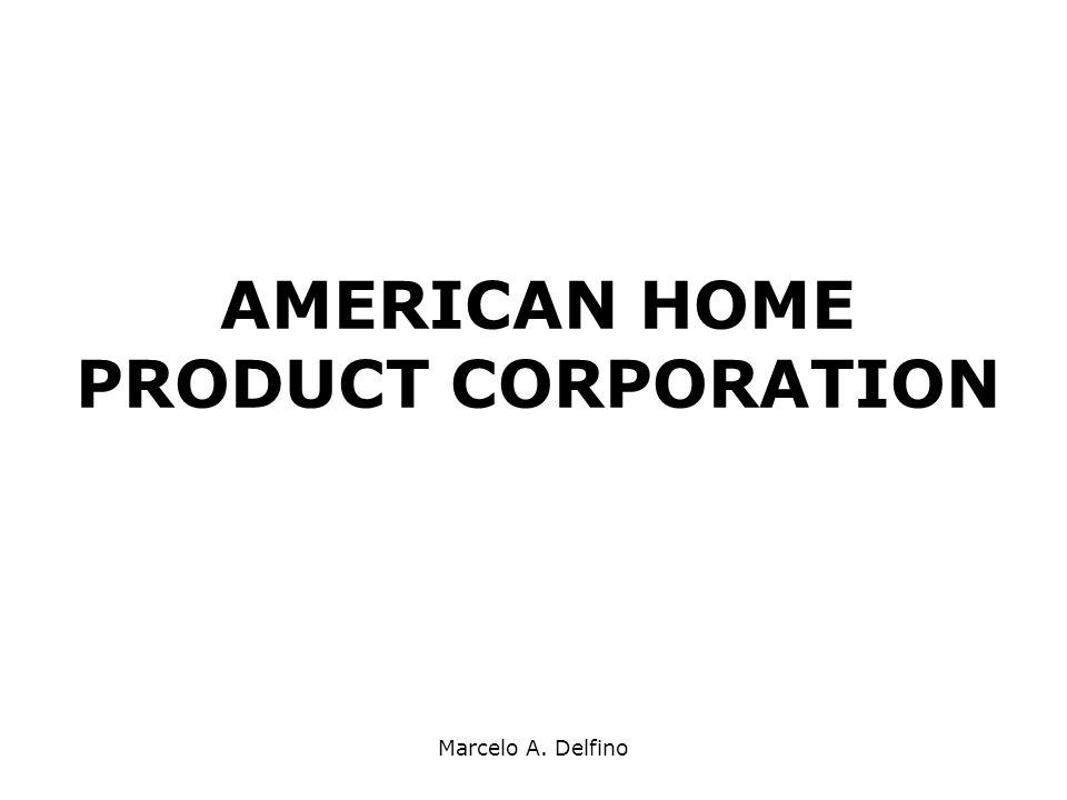 Marcelo A. Delfino AMERICAN HOME PRODUCT CORPORATION