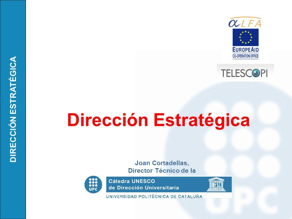 DIRECCIÓN ESTRATÉGICA Dirección Estratégica Joan Cortadellas, Director Técnico de la