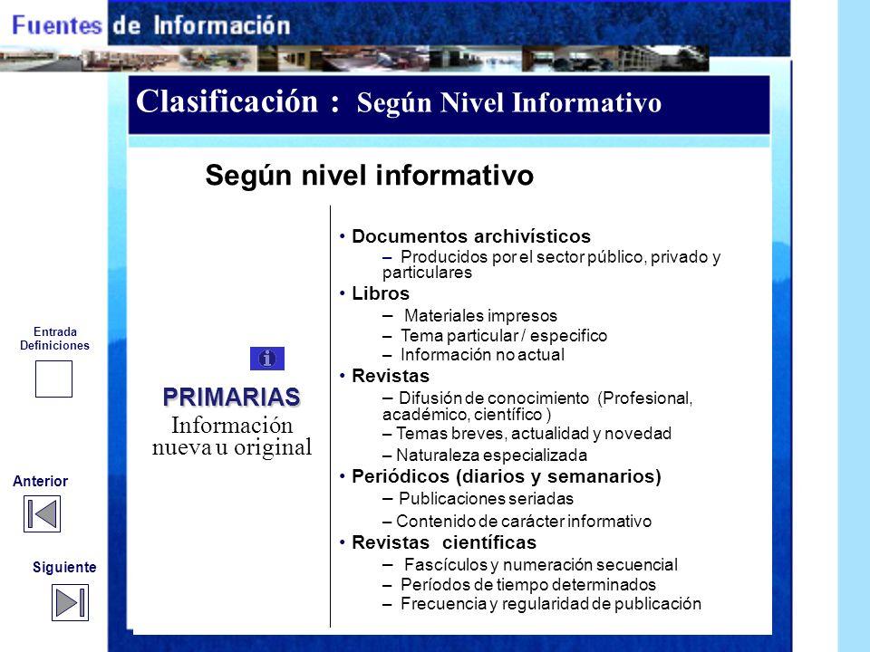 Regresar Se pueden clasificar por diversos criterios. Pero el más aceptable de acuerdo a Villaseñor: Fuentes de información documentales primaria. Fue