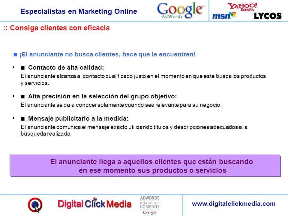 Especialistas en Marketing Online www.digitalclickmedia.com :: Consiga clientes con eficacia Contacto de alta calidad: El anunciante alcanza al contac